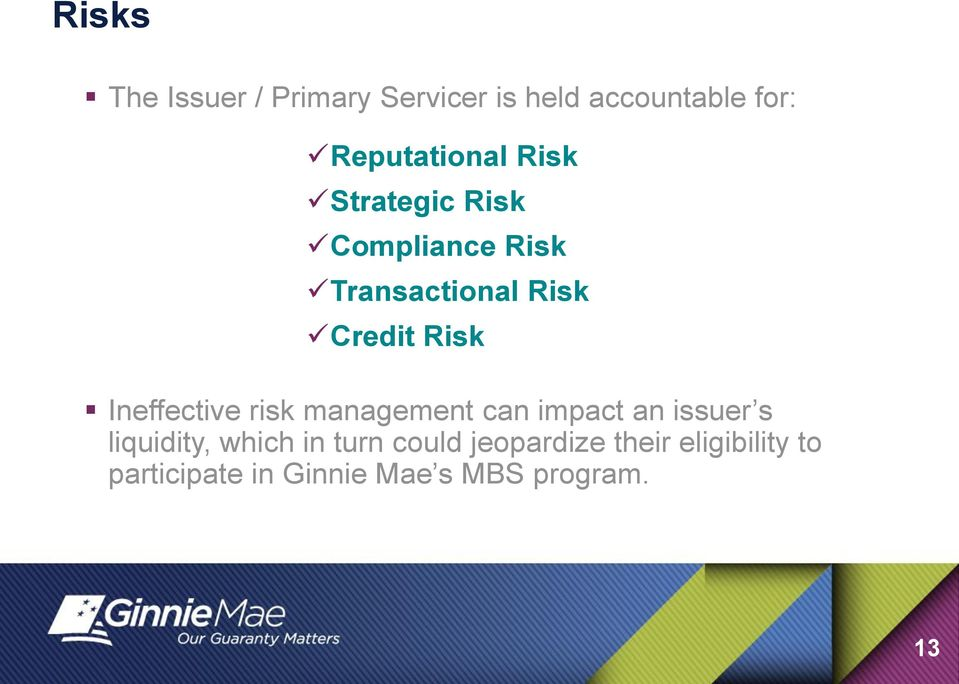 Ineffective risk management can impact an issuer s liquidity, which in