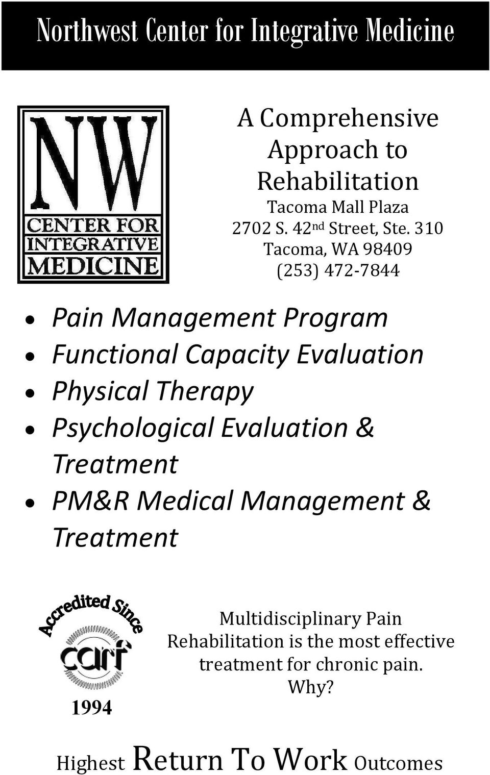 310 Tacoma, WA 98409 (253) 472-7844 Pain Management Program Functional Capacity Evaluation Physical Therapy Psychological