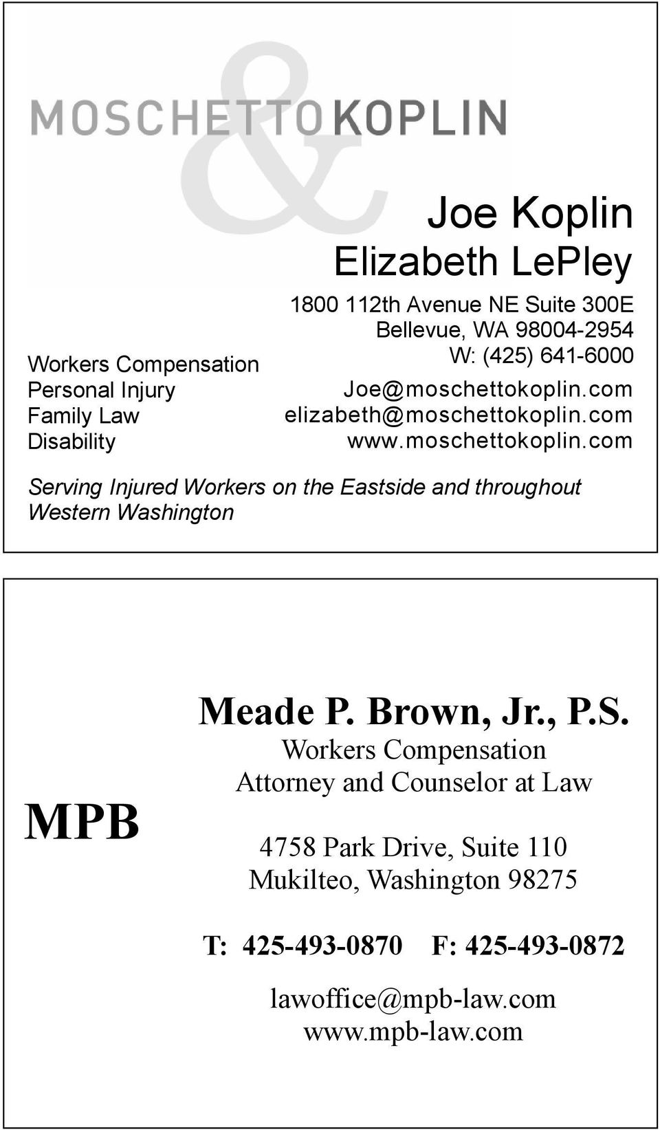 com elizabeth@moschettokoplin.com www.moschettokoplin.com Serving Injured Workers on the Eastside and throughout Western Washington MPB Meade P.
