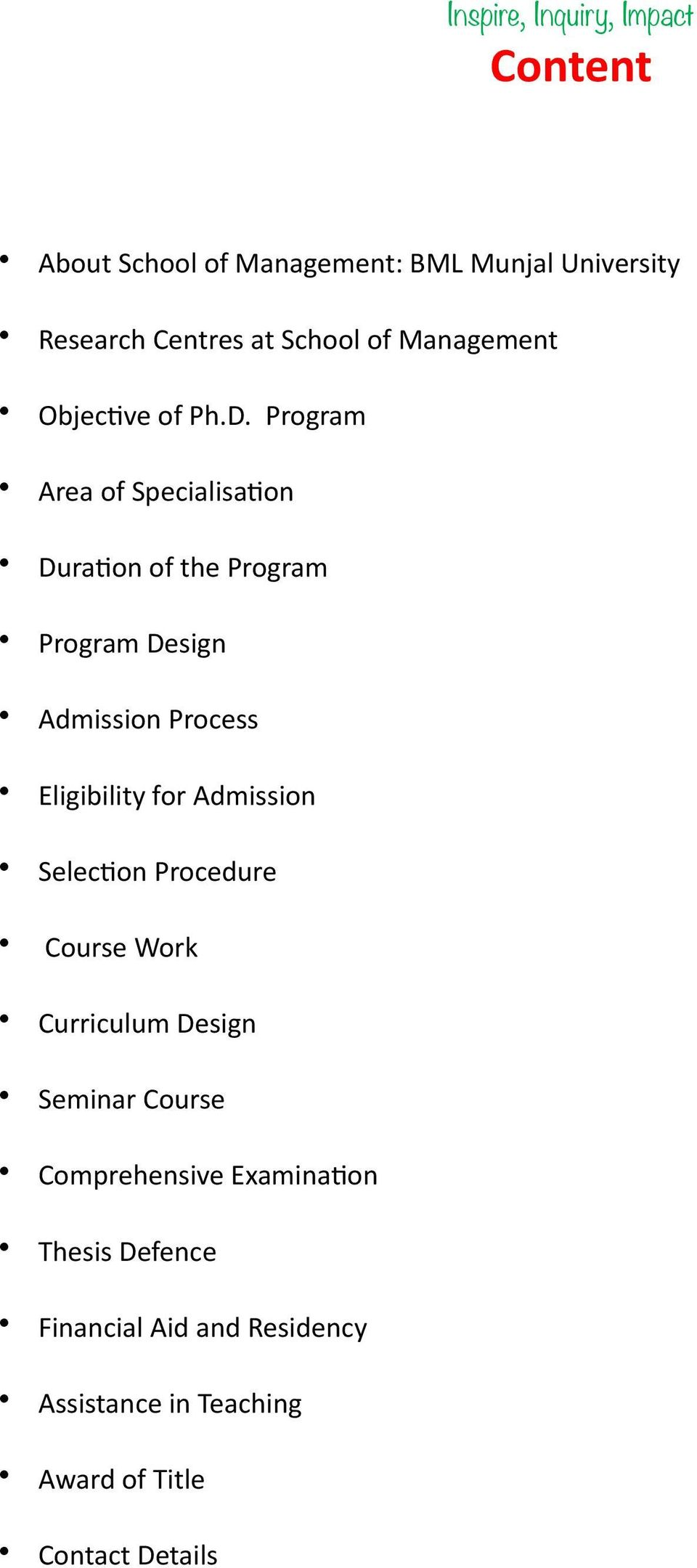 Program Area of Specialisa@on Dura@on of the Program Program Design Admission Process Eligibility for