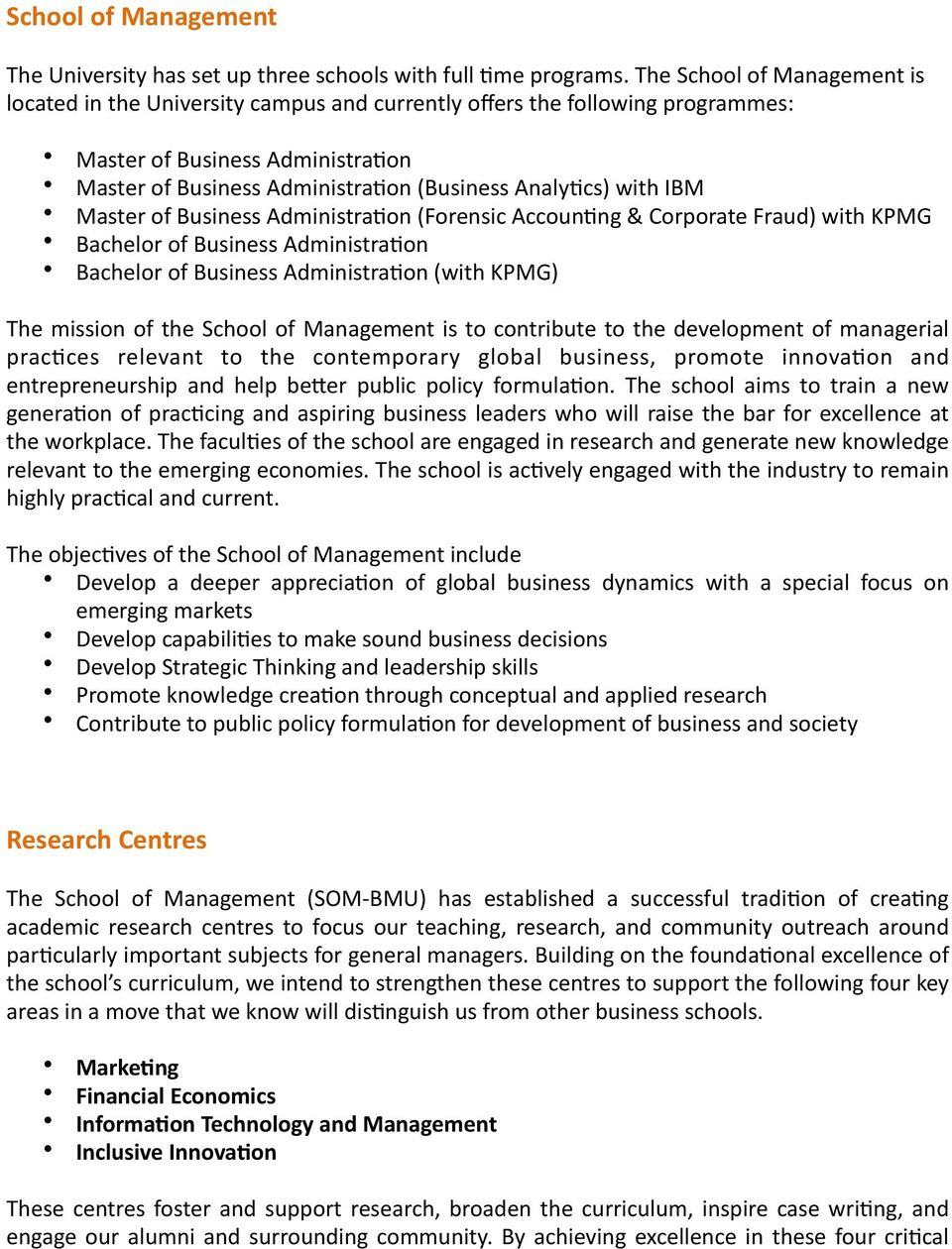 IBM Master of Business Administra@on (Forensic Accoun@ng & Corporate Fraud) with KPMG Bachelor of Business Administra@on Bachelor of Business Administra@on (with KPMG) The mission of the School of