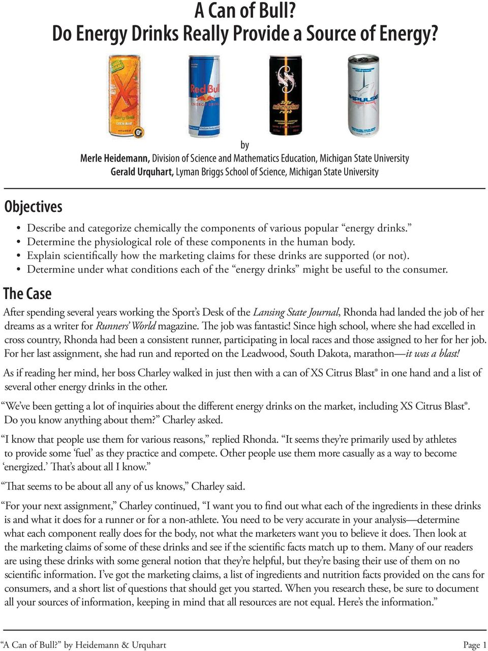 categorize chemically the components of various popular energy drinks. Determine the physiological role of these components in the human body.