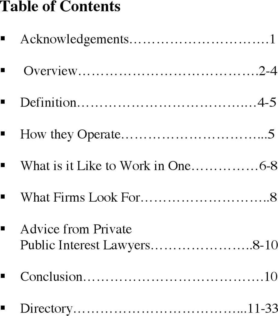 ..5 What is it Like to Work in One 6-8 What Firms Look For.