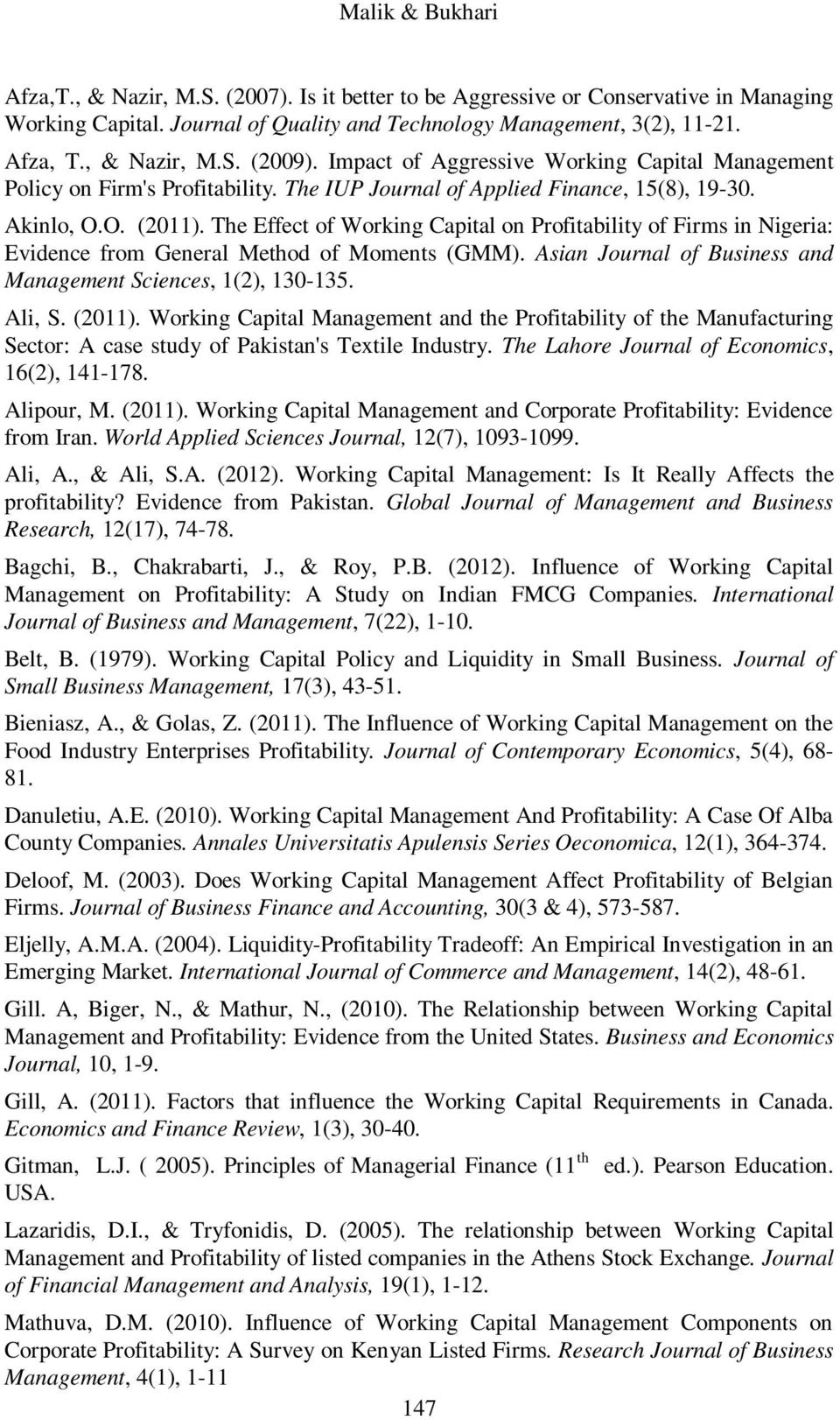 The Effect of Working Capital on Profitability of Firms in Nigeria: Evidence from General Method of Moments (GMM). Asian Journal of Business and Management Sciences, 1(2), 130-135. Ali, S. (2011).