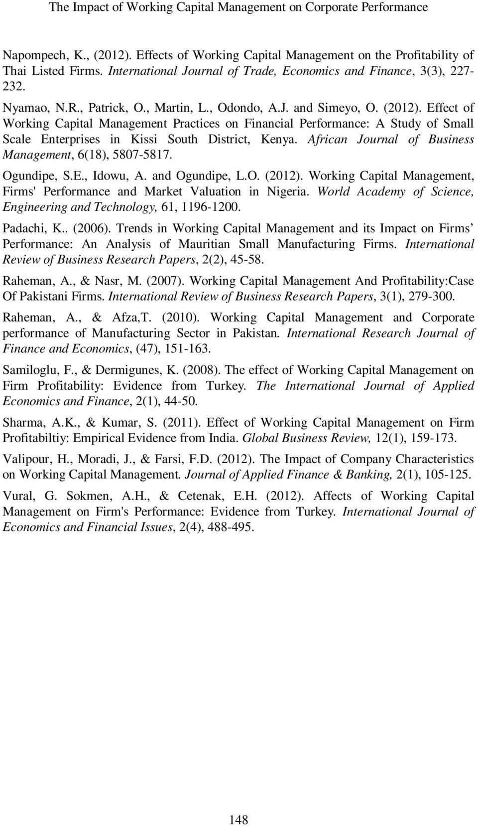 Effect of Working Capital Management Practices on Financial Performance: A Study of Small Scale Enterprises in Kissi South District, Kenya. African Journal of Business Management, 6(18), 5807-5817.
