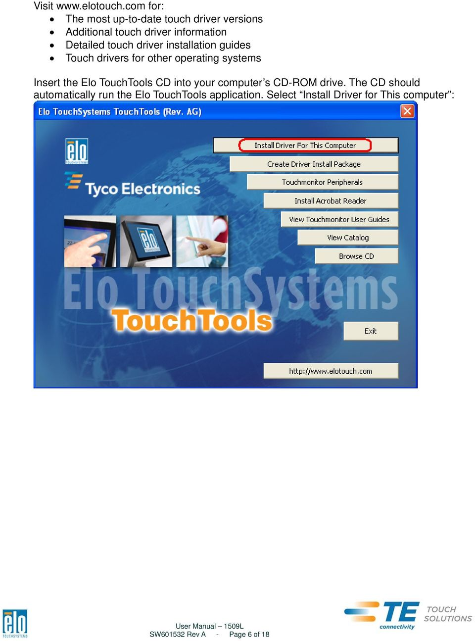 touch driver installation guides Touch drivers for other operating systems Insert the Elo