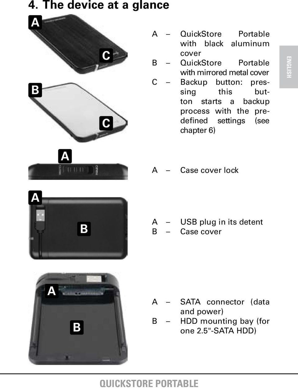 process with the predefined settings (see chapter 6) A A Case cover lock A B A USB plug in its