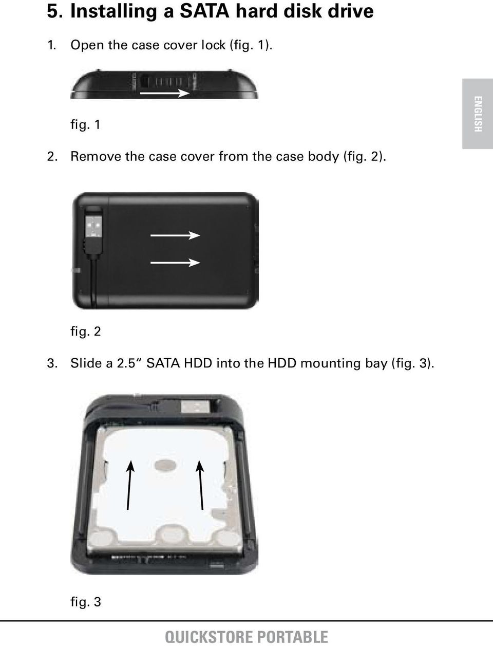 Remove the case cover from the case body (fig. 2).