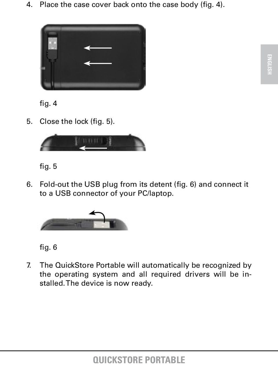 6) and connect it to a USB connector of your PC/laptop. fig. 6 7.