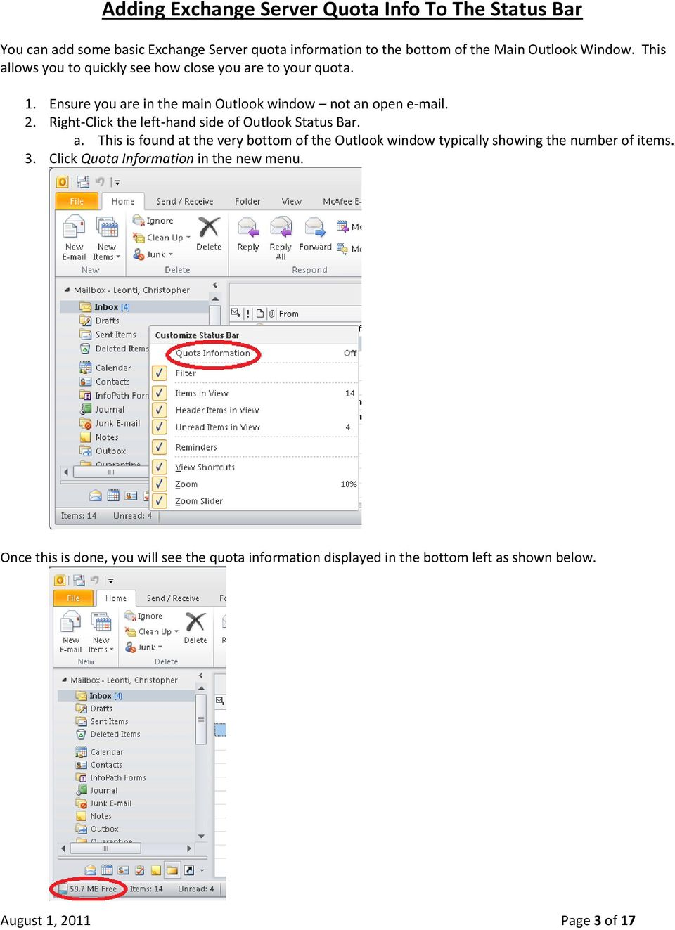 Right-Click the left-hand side of Outlook Status Bar. a. This is found at the very bottom of the Outlook window typically showing the number of items.
