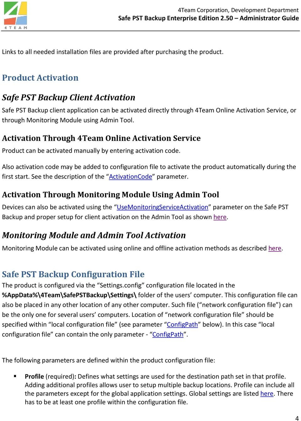 Activatin Thrugh 4Team Online Activatin Service Prduct can be activated manually by entering activatin cde.