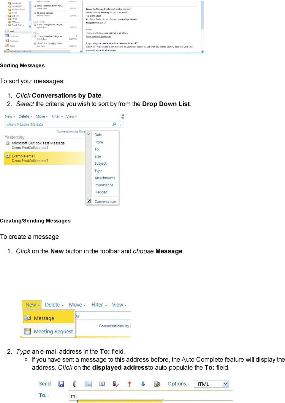 Click on the New button in the toolbar and choose Message. 2. Type an e-mail address in the To: field.