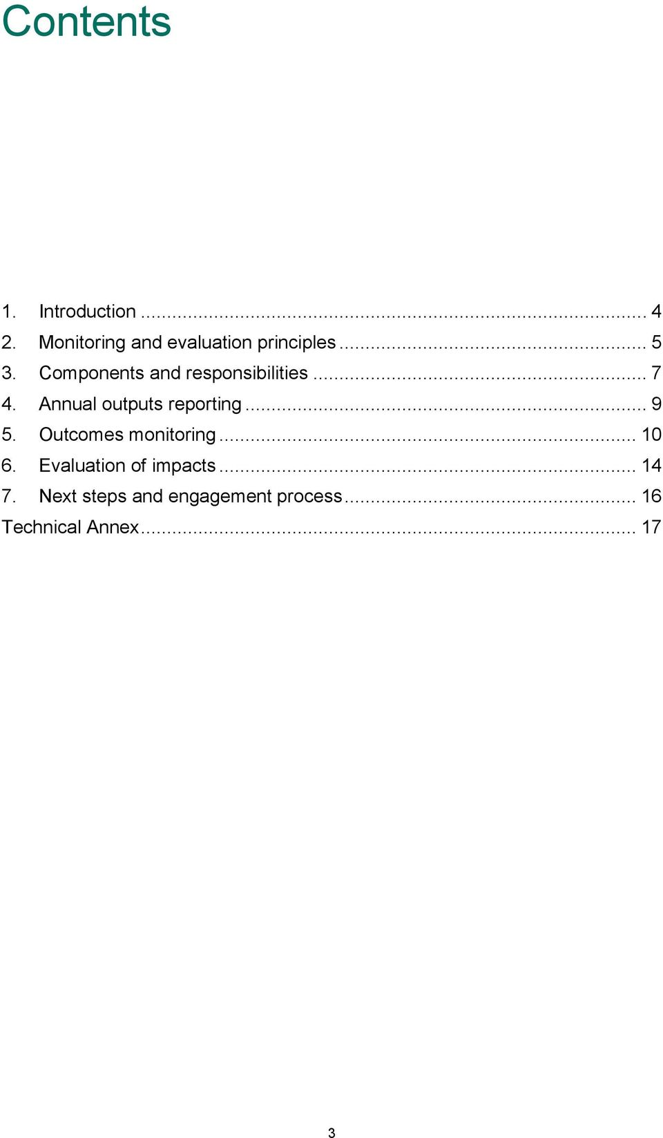 Components and responsibilities... 7 4. Annual outputs reporting.