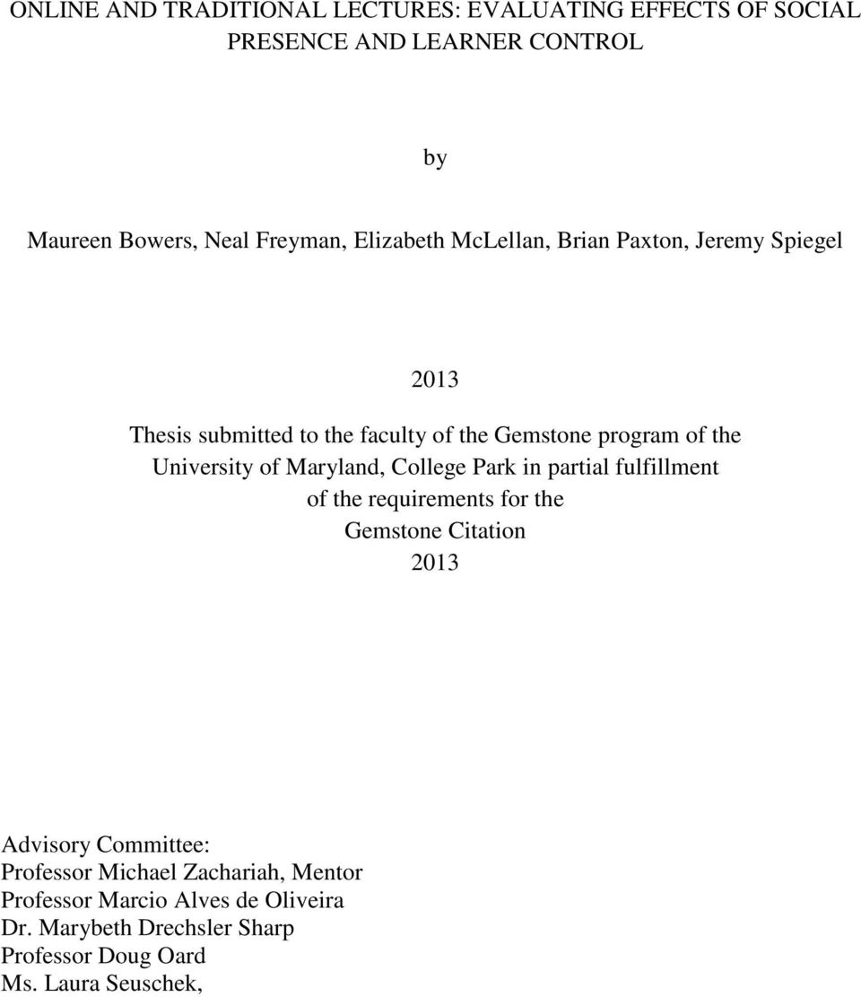 of Maryland, College Park in partial fulfillment of the requirements for the Gemstone Citation 2013 Advisory Committee:
