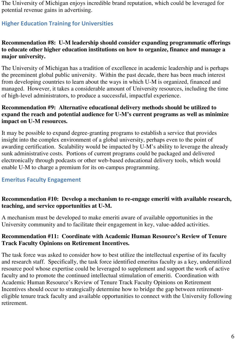 finance and manage a major university. The University of Michigan has a tradition of excellence in academic leadership and is perhaps the preeminent global public university.