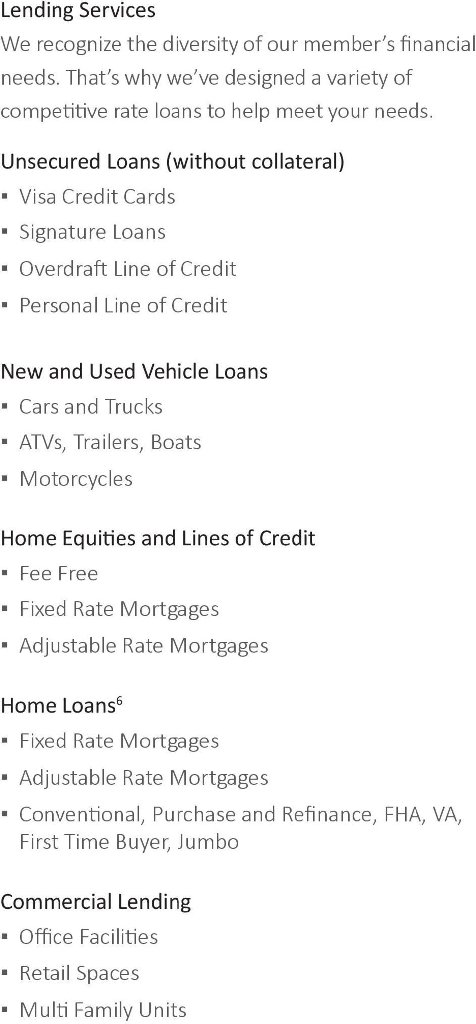 ATVs, Trailers, Boats Motorcycles Home Equities and Lines of Credit Fee Free Fixed Rate Mortgages Adjustable Rate Mortgages Home Loans 6 Fixed Rate Mortgages