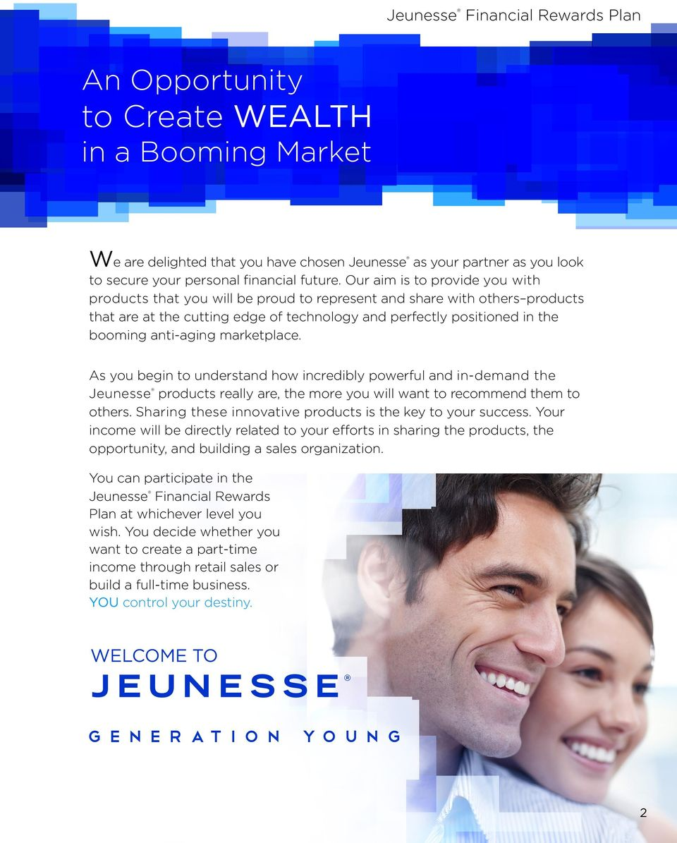anti-aging marketplace. As you begin to understand how incredibly powerful and in-demand the Jeunesse products really are, the more you will want to recommend them to others.
