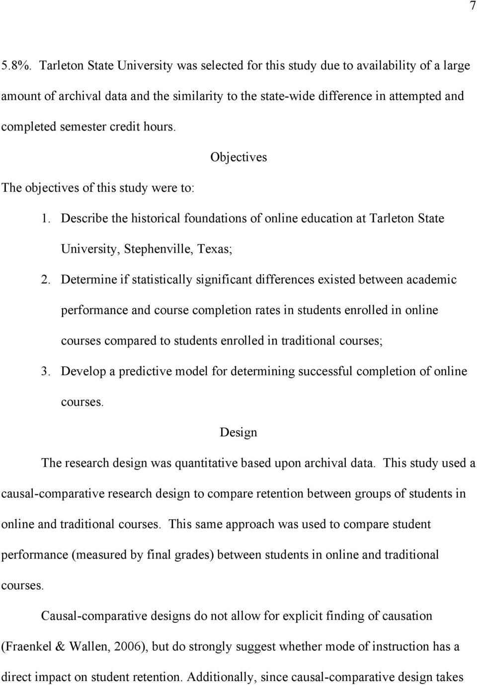 hours. Objectives The objectives of this study were to: 1. Describe the historical foundations of online education at Tarleton State University, Stephenville, Texas; 2.
