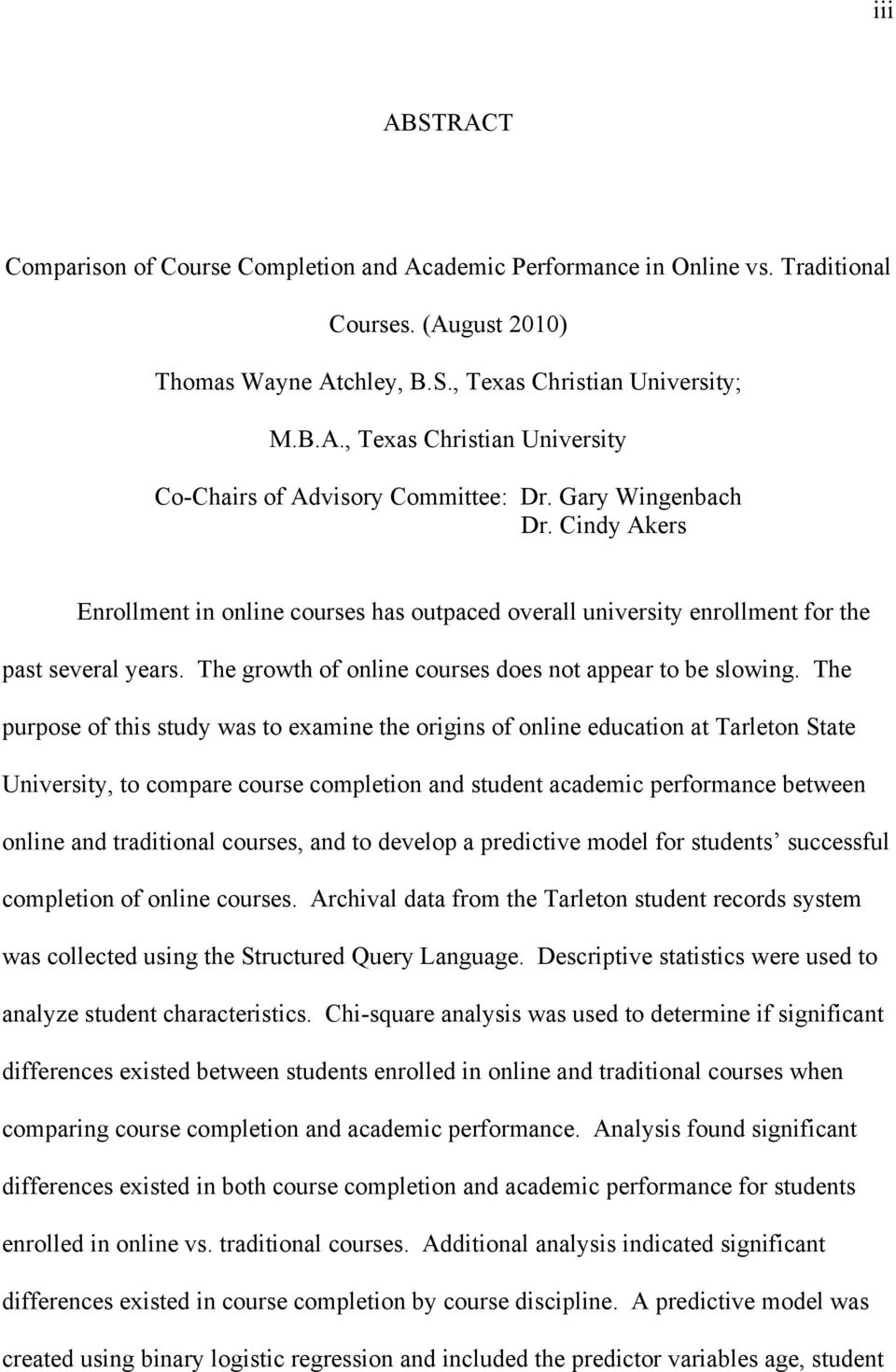 The purpose of this study was to examine the origins of online education at Tarleton State University, to compare course completion and student academic performance between online and traditional