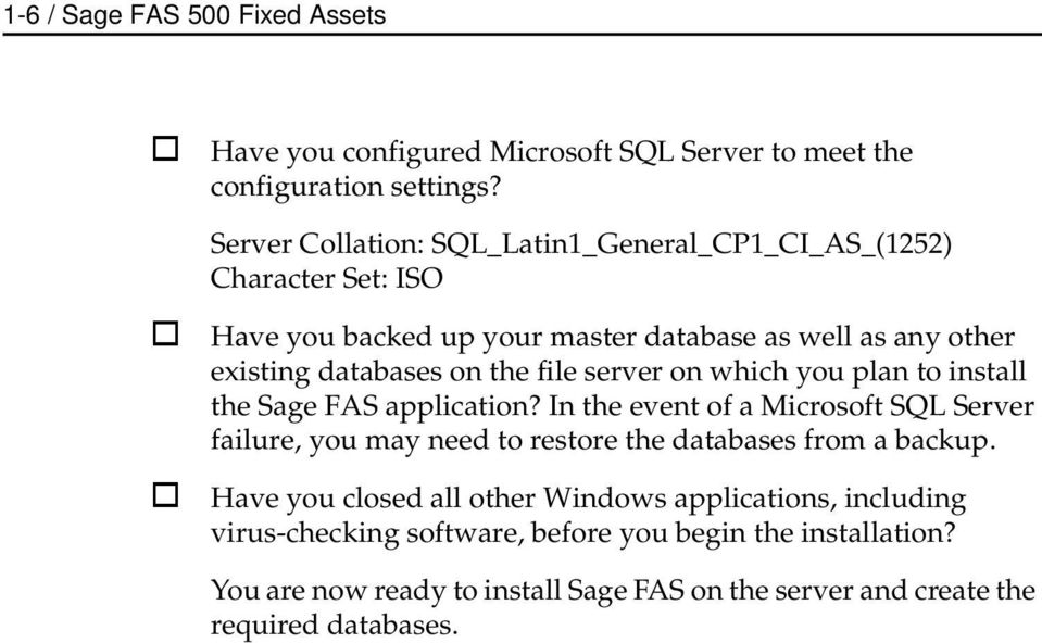 file server on which you plan to install the Sage FAS application?