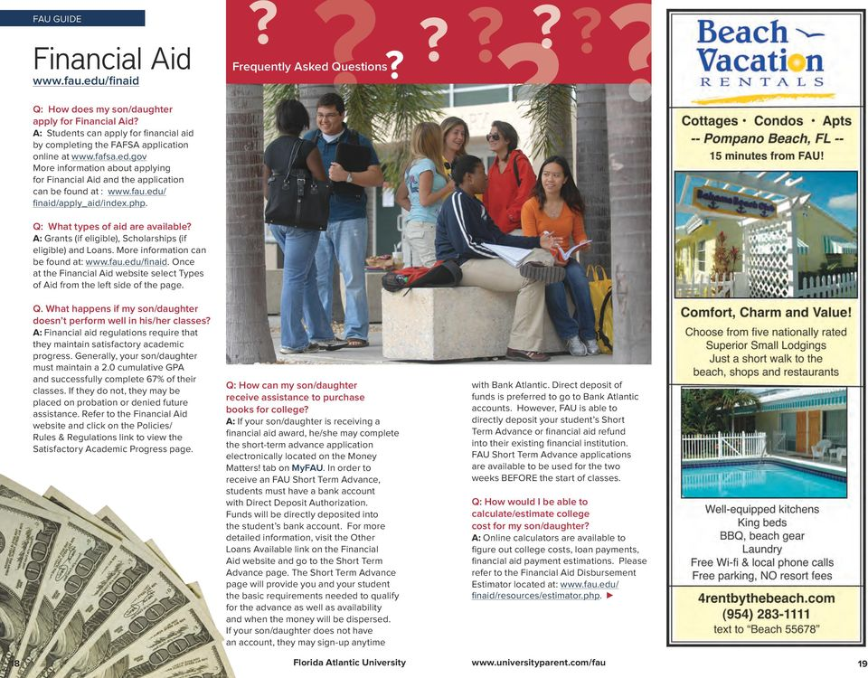 More information can be found at: www.fau.edu/finaid. Once at the Financial Aid website select Types of Aid from the left side of the page. Q.