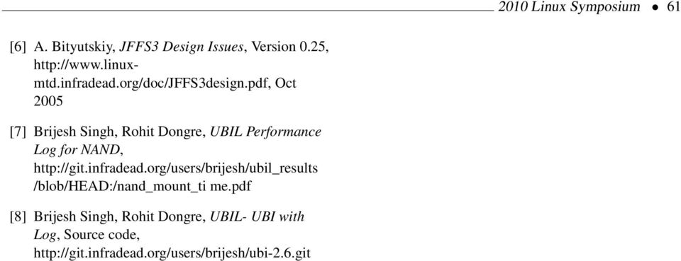 pdf, Oct 2005 [7] Brijesh Singh, Rohit Dongre, UBIL Performance Log for NAND, http://git.infradead.