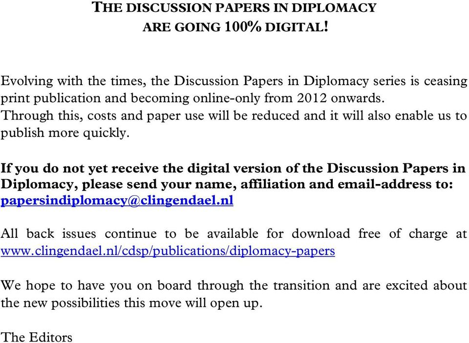 Through this, costs and paper use will be reduced and it will also enable us to publish more quickly.
