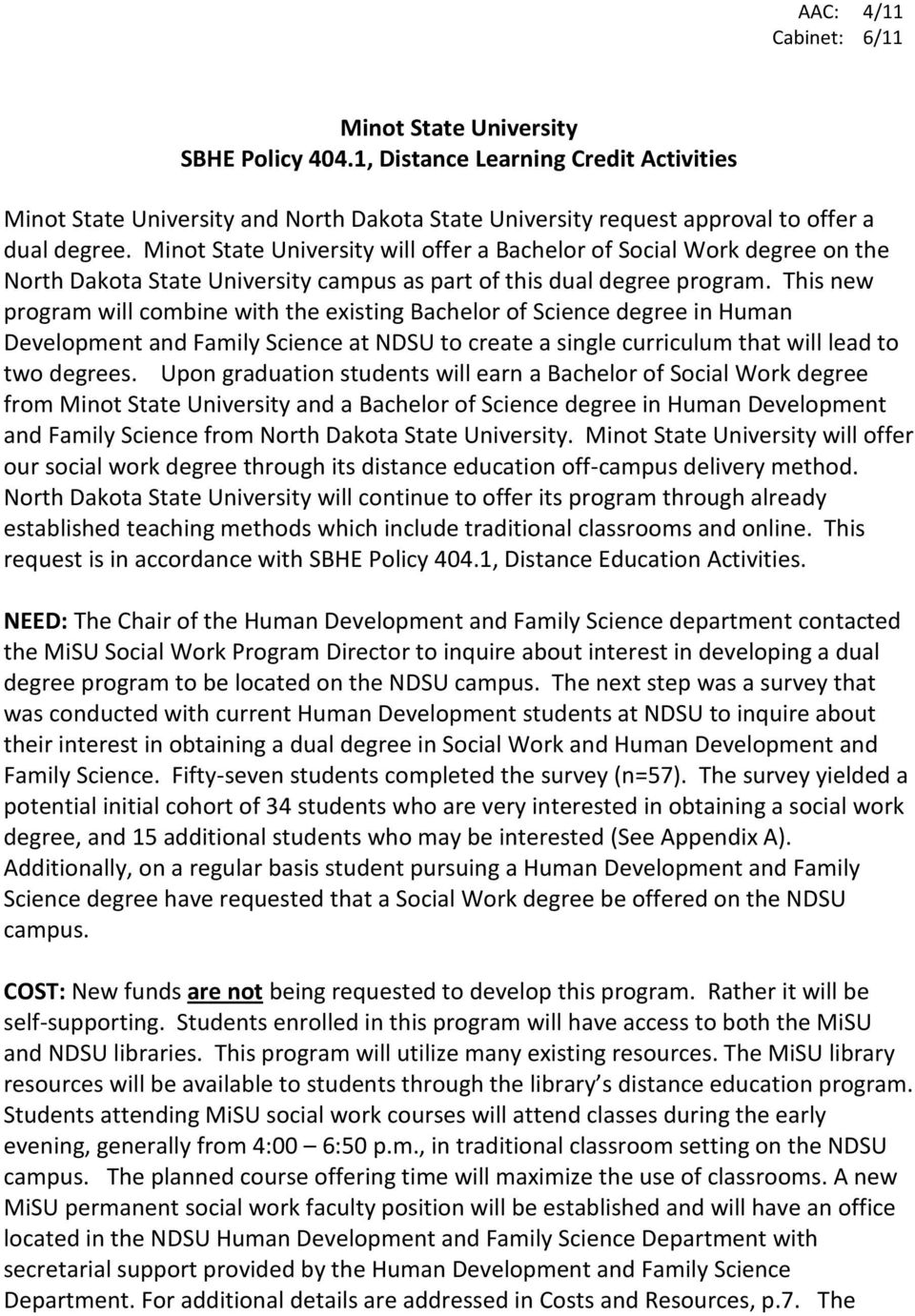 This new program will combine with the existing Bachelor of Science degree in Human Development and Family Science at NDSU to create a single curriculum that will lead to two degrees.