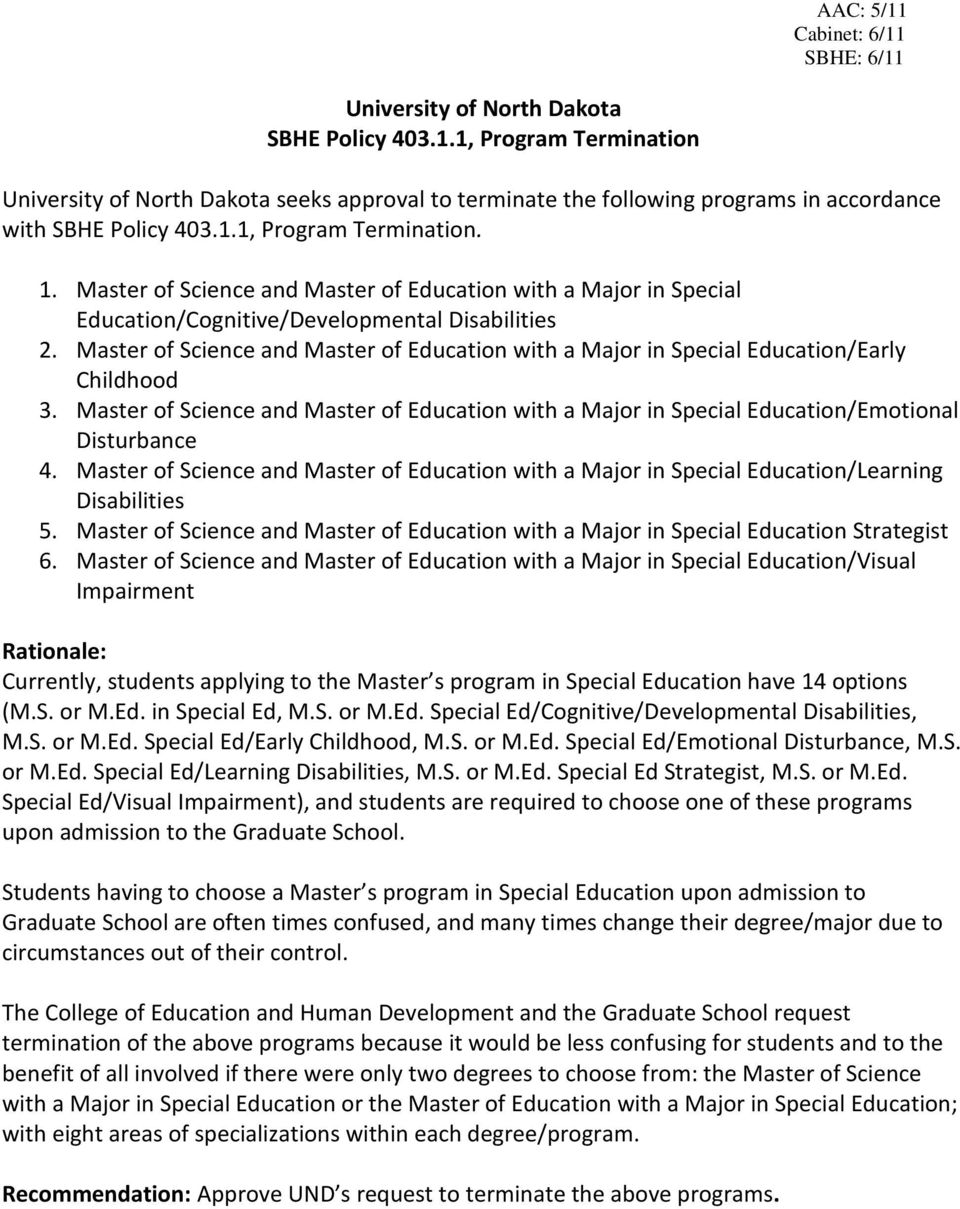 Master of Science and Master of Education with a Major in Special Education/Early Childhood 3. Master of Science and Master of Education with a Major in Special Education/Emotional Disturbance 4.