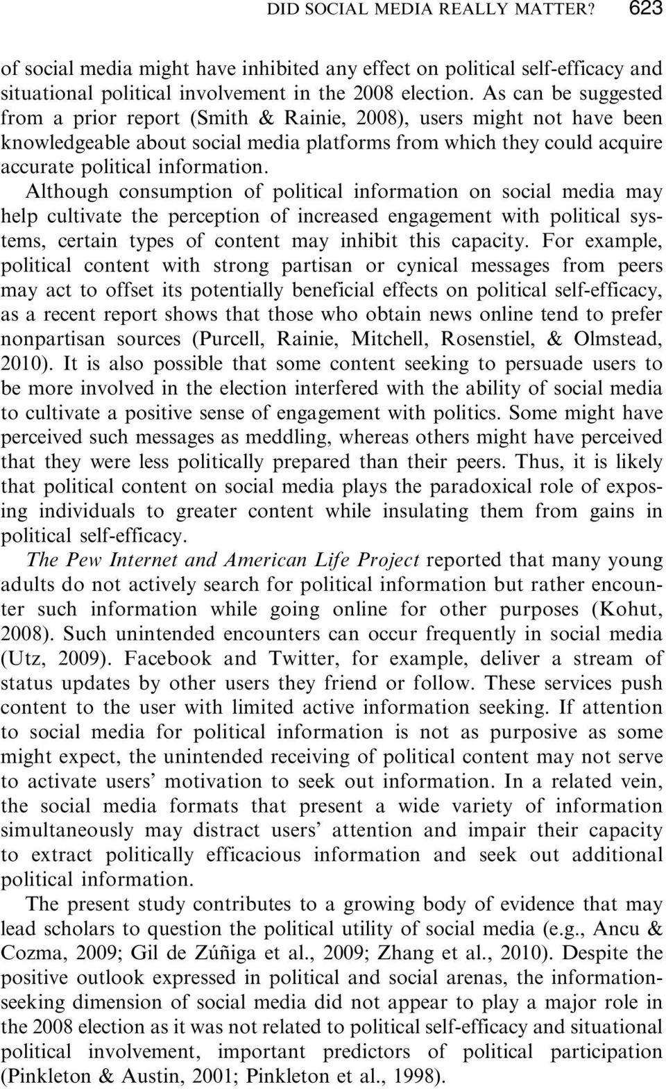 Although consumption of political information on social media may help cultivate the perception of increased engagement with political systems, certain types of content may inhibit this capacity.