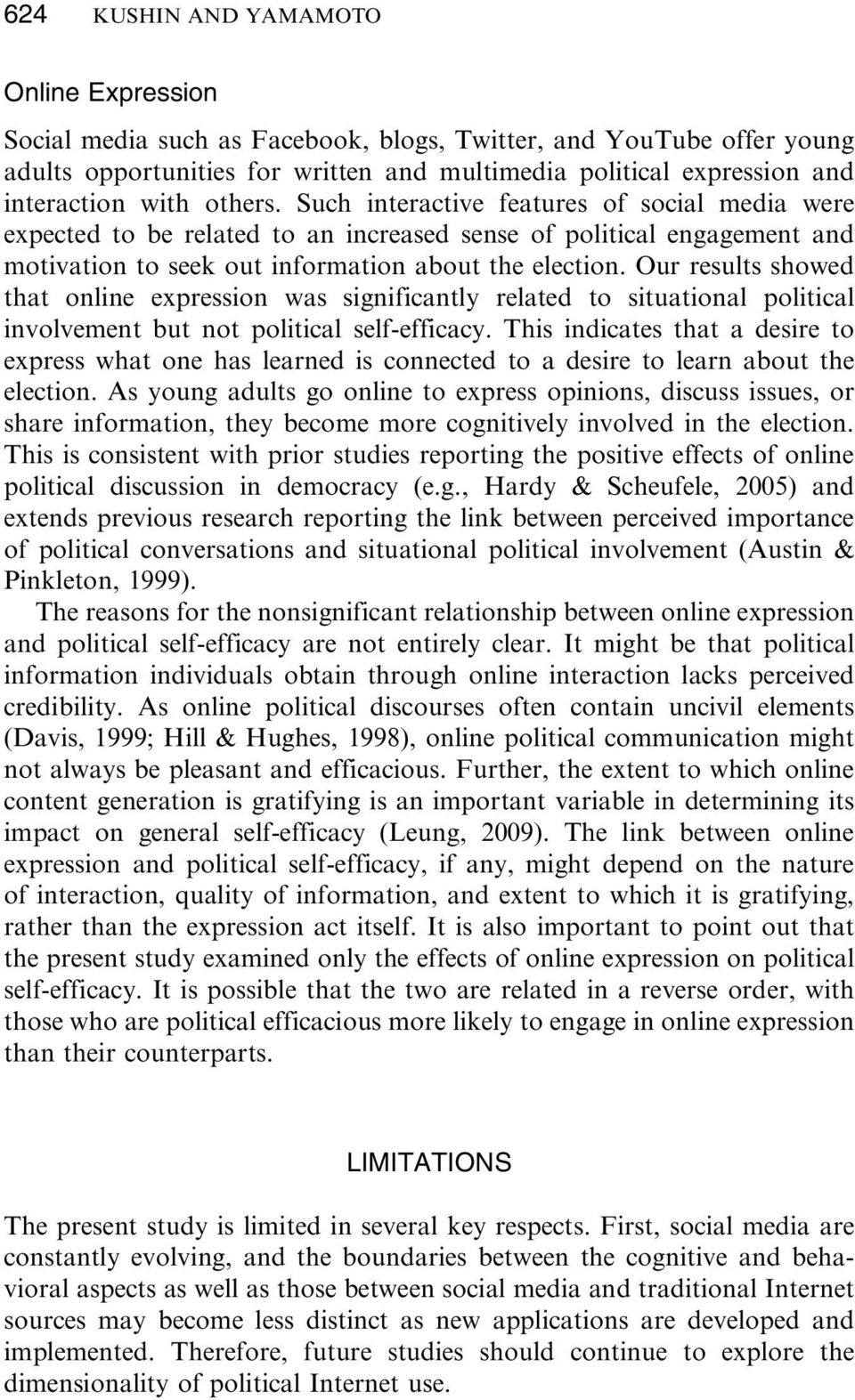 Our results showed that online expression was significantly related to situational political involvement but not political self-efficacy.