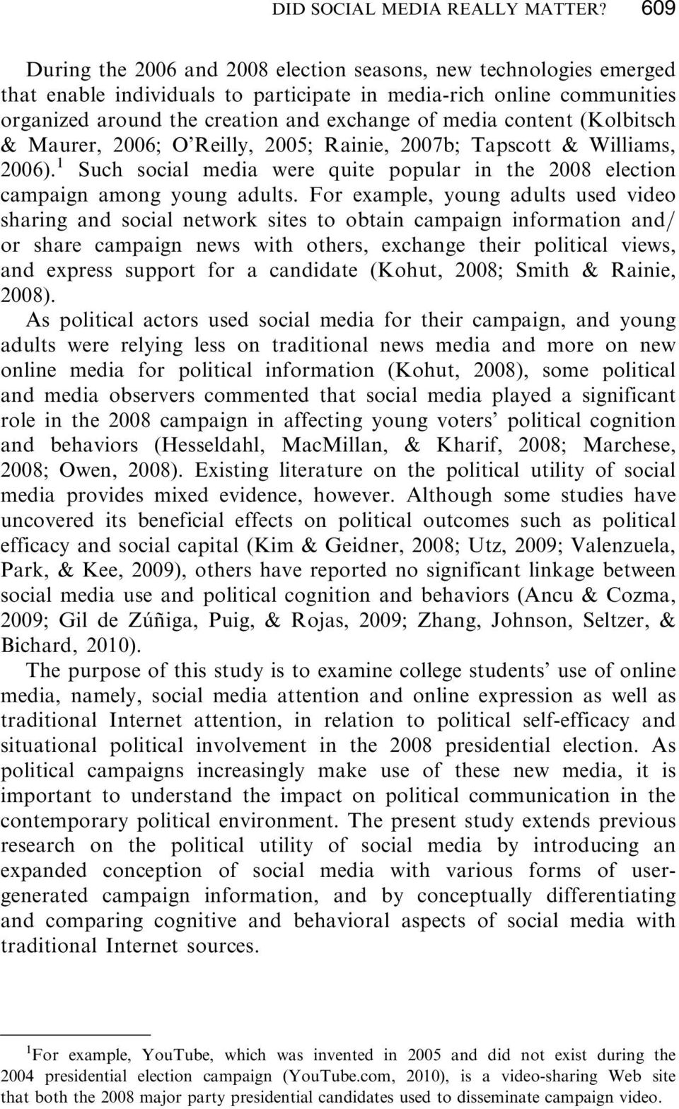 content (Kolbitsch & Maurer, 2006; O Reilly, 2005; Rainie, 2007b; Tapscott & Williams, 2006). 1 Such social media were quite popular in the 2008 election campaign among young adults.