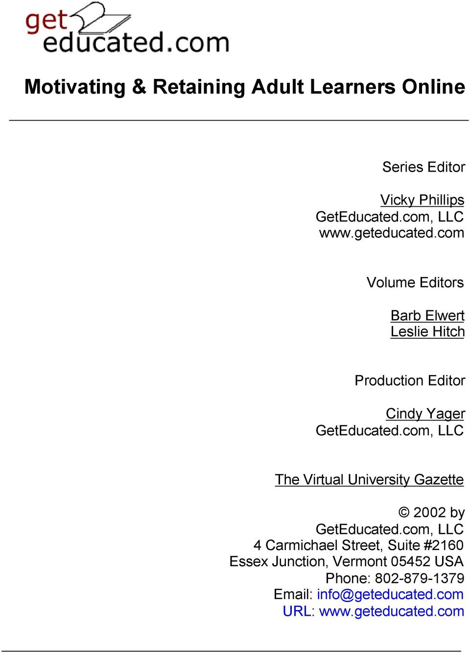 com, LLC The Virtual University Gazette 2002 by GetEducated.