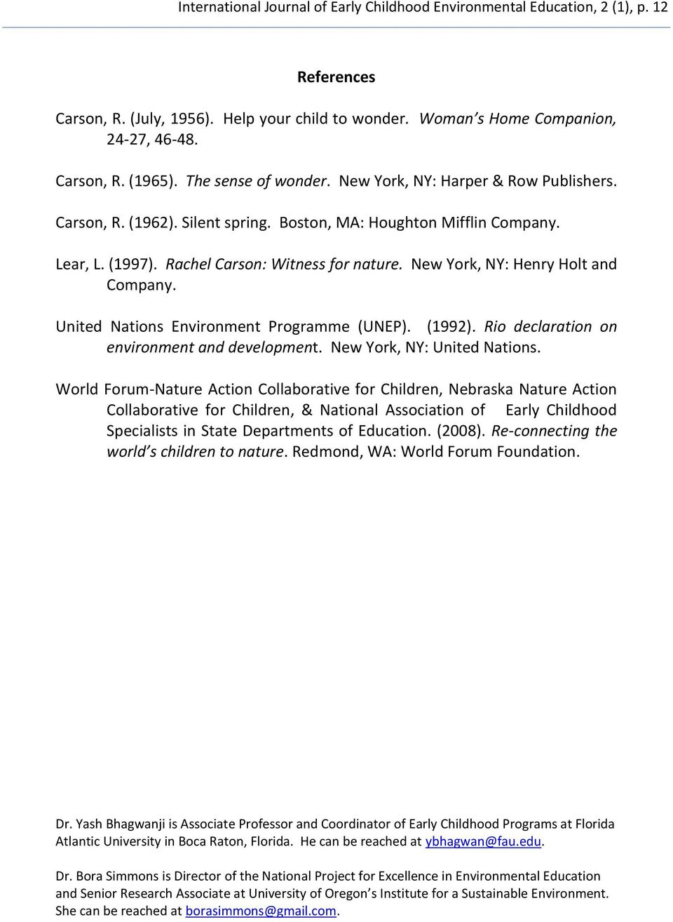 New York, NY: Henry Holt and Company. United Nations Environment Programme (UNEP). (1992). Rio declaration on environment and development. New York, NY: United Nations.