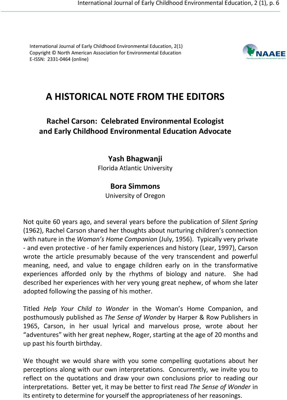 Rachel Carson: Celebrated Environmental Ecologist and Early Childhood Environmental Education Advocate Yash Bhagwanji Florida Atlantic University Bora Simmons University of Oregon Not quite 60 years