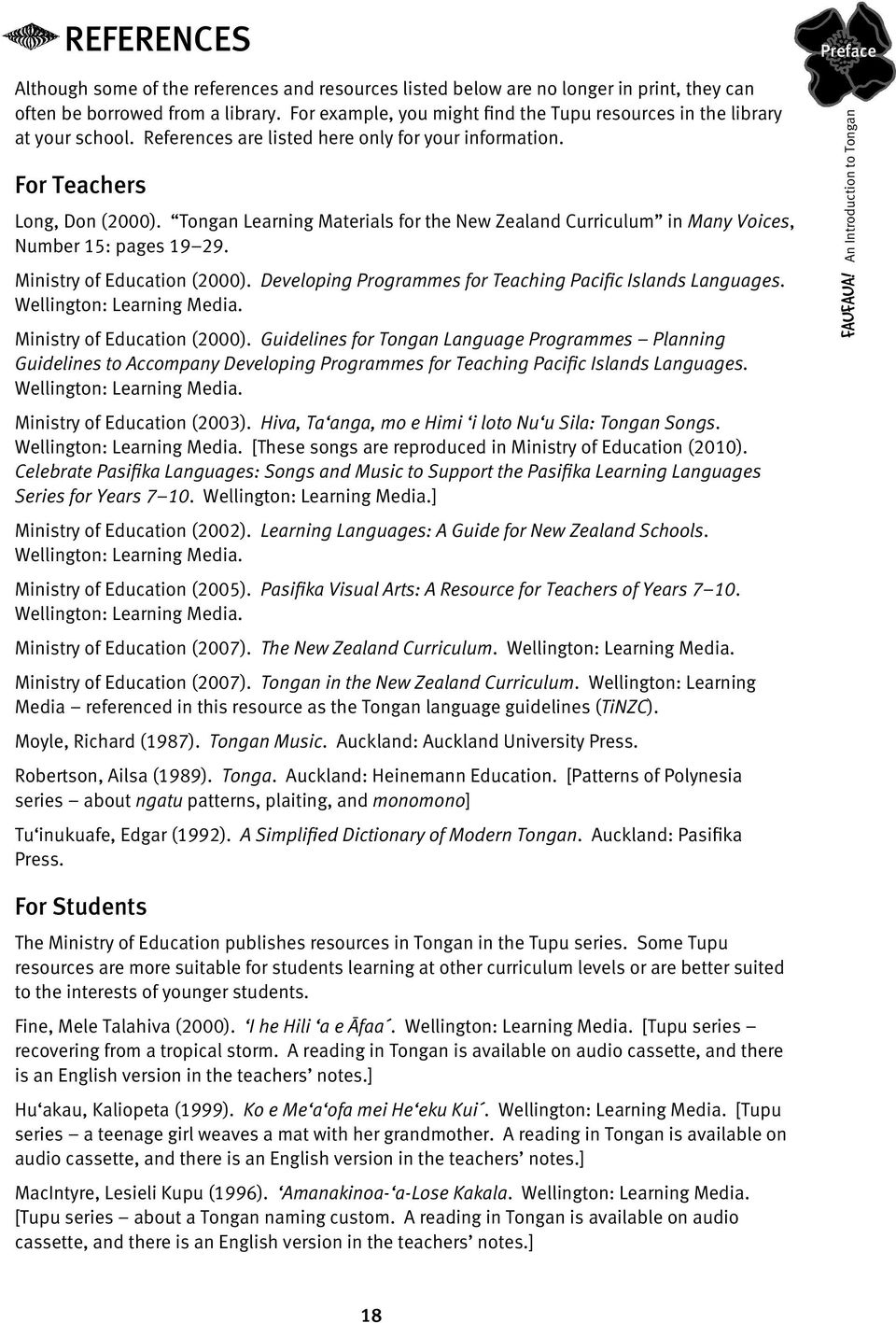 Tongan Learning Materials for the New Zealand Curriculum in Many Voices, Number 15: pages 19 29. Ministry of Education (2000). Developing Programmes for Teaching Pacific Islands Languages.