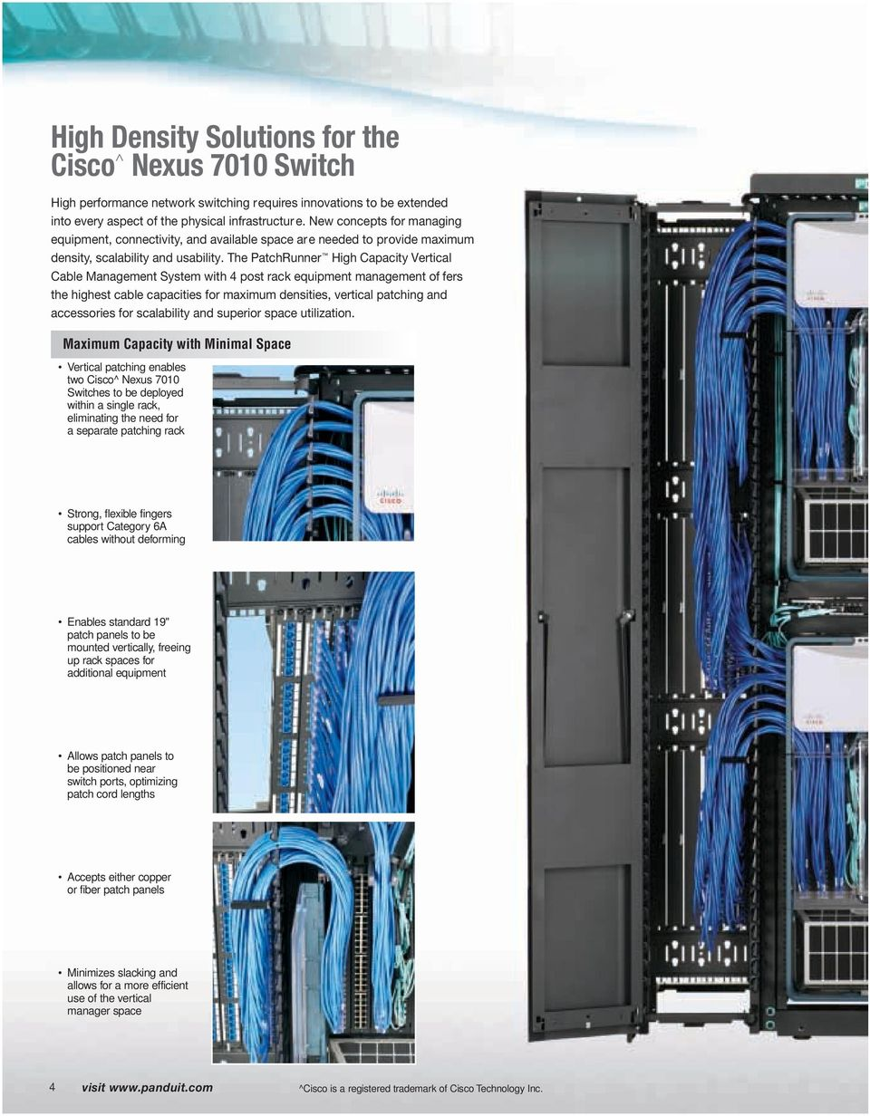 The PatchRunner High Capacity Vertical Cable Management System with 4 post rack equipment management of fers the highest cable capacities for maximum densities, vertical patching and accessories for