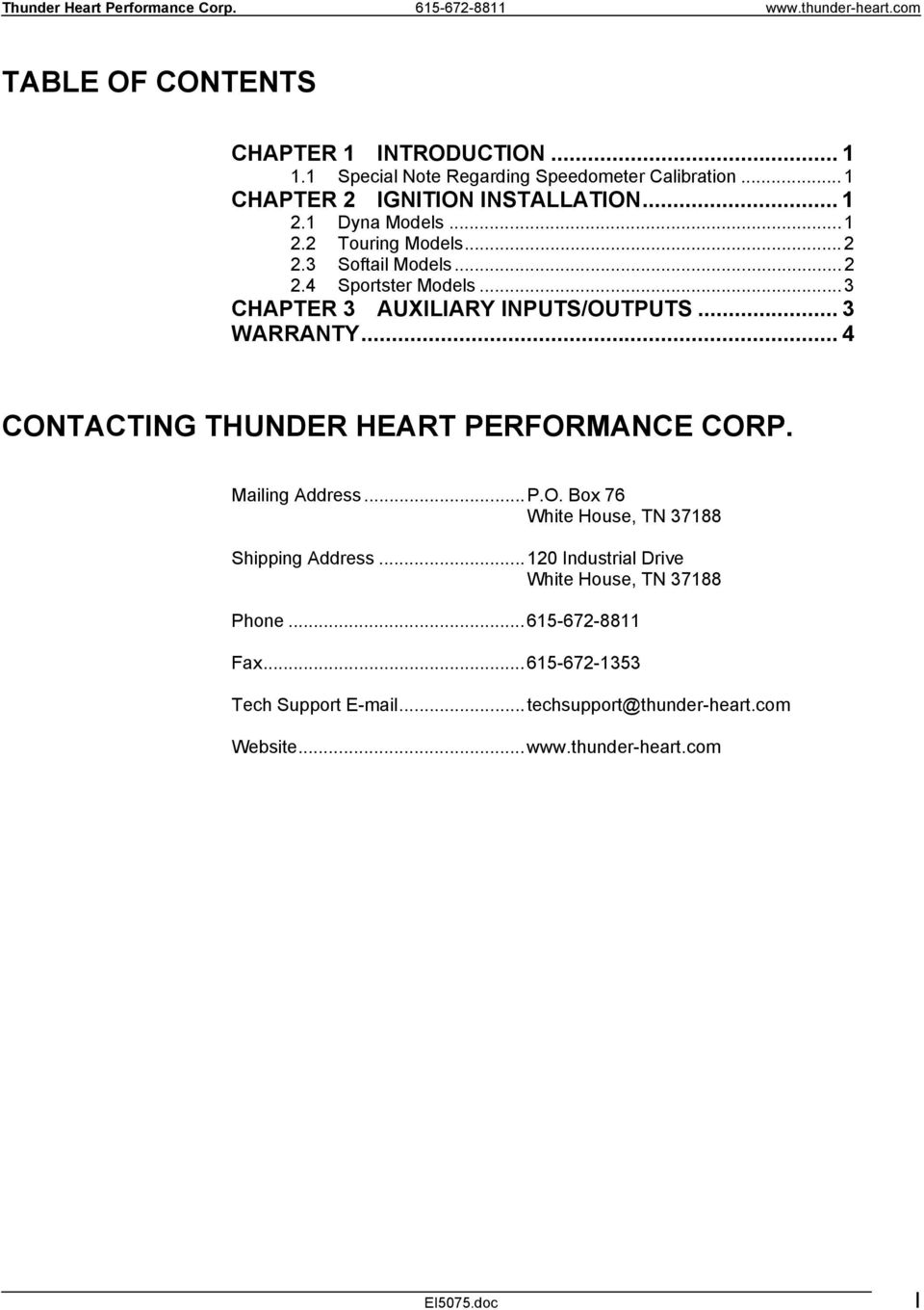 .. 4 CONTACTING THUNDER HEART PERFORMANCE CORP. Mailing Address...P.O. Box 76 White House, TN 37188 Shipping Address.