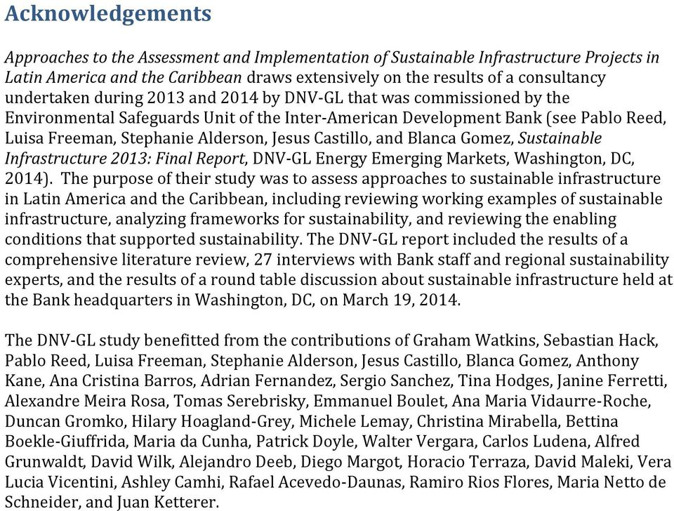 and Blanca Gomez, Sustainable Infrastructure 2013: Final Report, DNV-GL Energy Emerging Markets, Washington, DC, 2014).