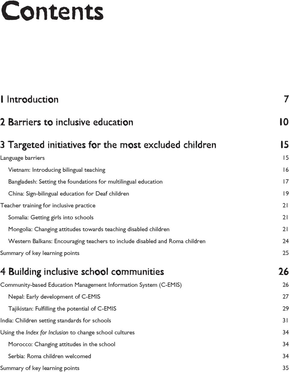 Changing attitudes towards teaching disabled children 21 Western Balkans: Encouraging teachers to include disabled and Roma children 24 Summary of key learning points 25 4 Building inclusive school