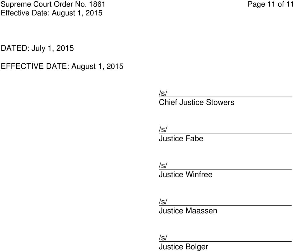 DATE: August 1, 2015 /s/ Chief Justice Stowers