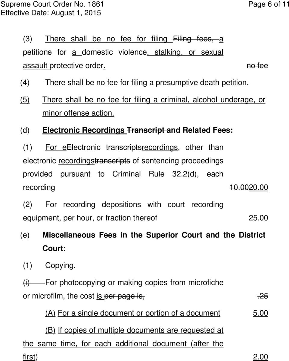 (d) Electronic Recordings Transcript and Related Fees: (1) For eelectronic transcriptsrecordings, other than electronic recordingstranscripts of sentencing proceedings provided pursuant to Criminal