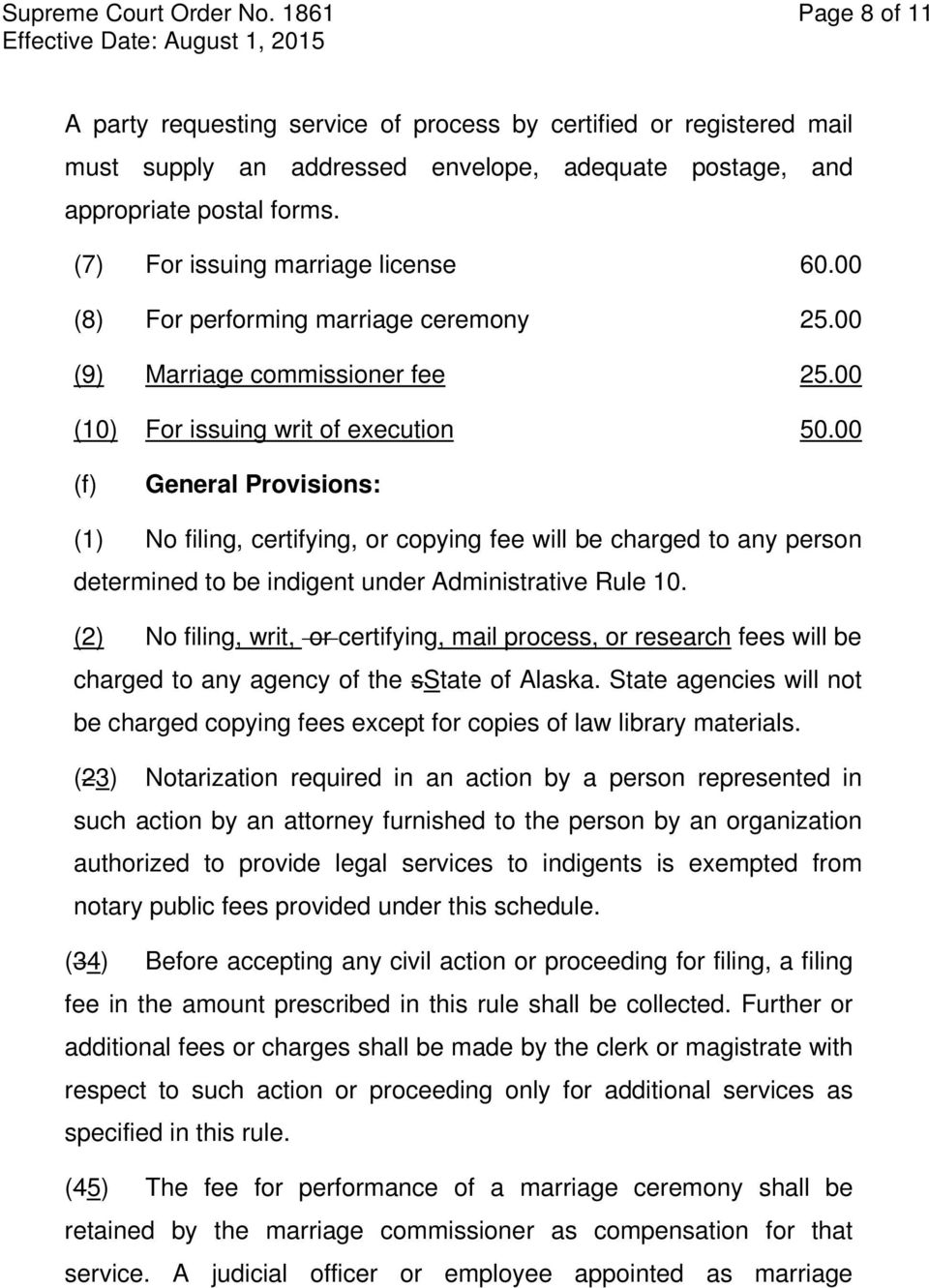 00 (f) General Provisions: (1) No filing, certifying, or copying fee will be charged to any person determined to be indigent under Administrative Rule 10.