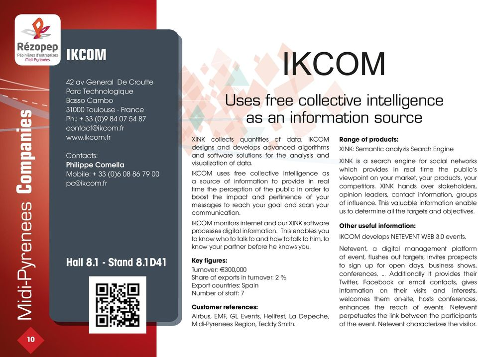 IKCOM designs and develops advanced algorithms and software solutions for the analysis and visualization of data.