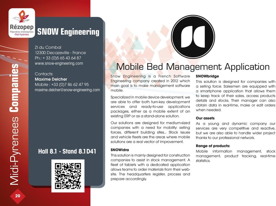 1D41 Mobile Bed Management Application Snow Engineering is a French Software Engineering company created in 2012 which main goal is to make management software mobile.