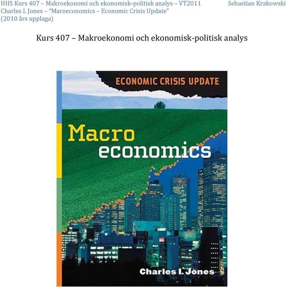 Jones Maroeconomics Economic Crisis Update