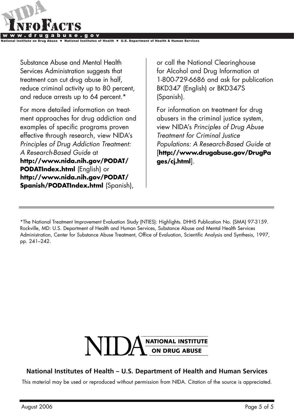 Research-Based Guide at http://www.nida.nih.gov/podat/ PODATIndex.html (English) or http://www.nida.nih.gov/podat/ Spanish/PODATIndex.