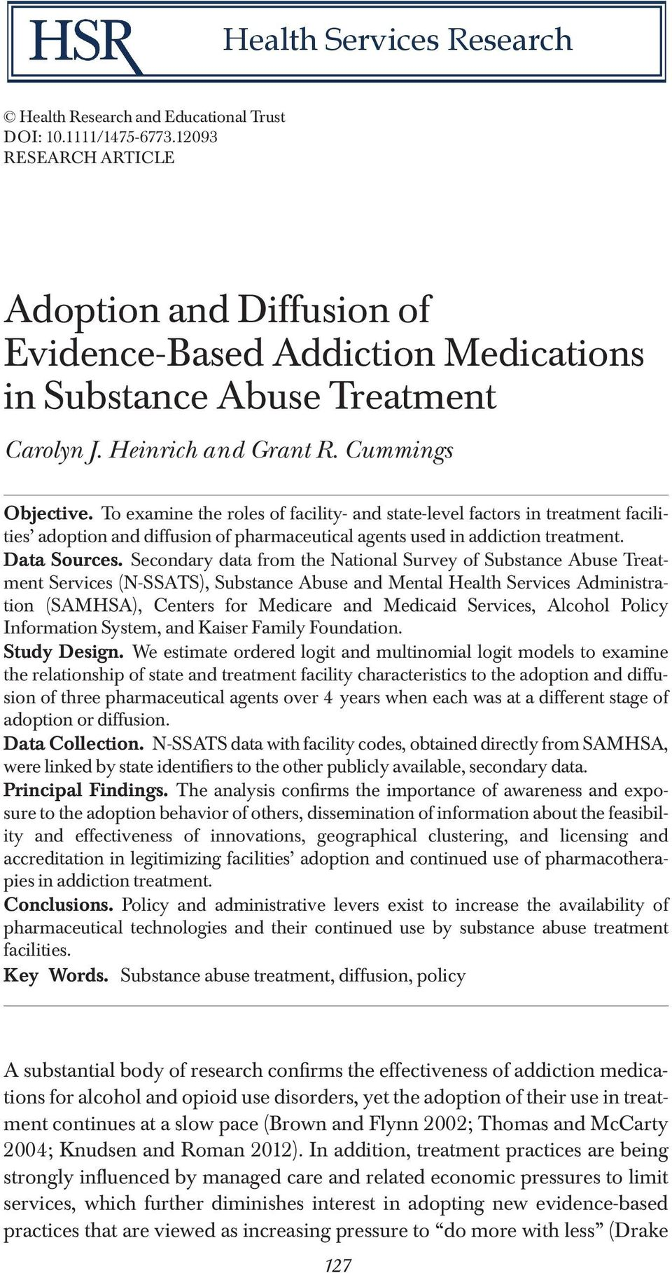 To examine the roles of facility- and state-level factors in treatment facilities adoption and diffusion of pharmaceutical agents used in addiction treatment. Data Sources.