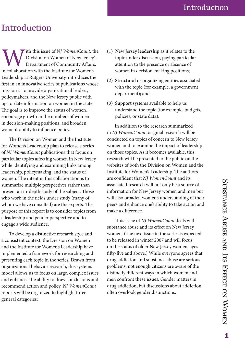 information on women in the state. The goal is to improve the status of women, encourage growth in the numbers of women in decision-making positions, and broaden women s ability to influence policy.
