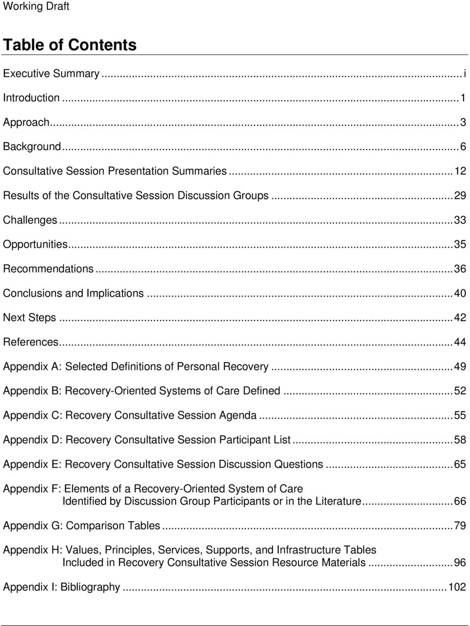..49 Appendix B: Recovery-Oriented Systems of Care Defined...52 Appendix C: Recovery Consultative Session Agenda...55 Appendix D: Recovery Consultative Session Participant List.